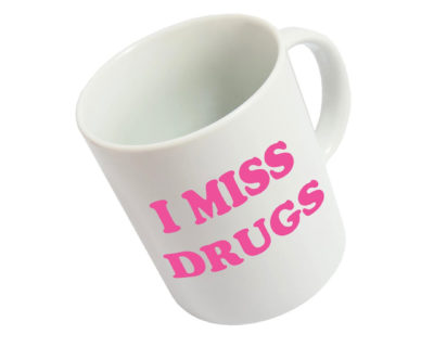 Mug I miss drugs